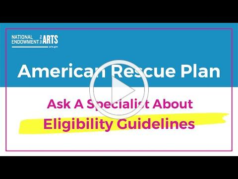 NEA American Rescue Plan Grants: Ask a Specialist About Eligibility Guidelines