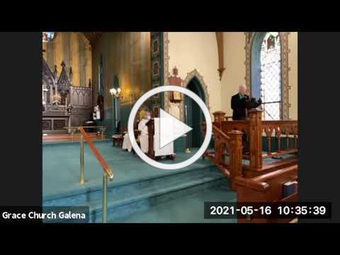 Grace Episcopal Church, Galena IL, Ascension, 5 16 2021