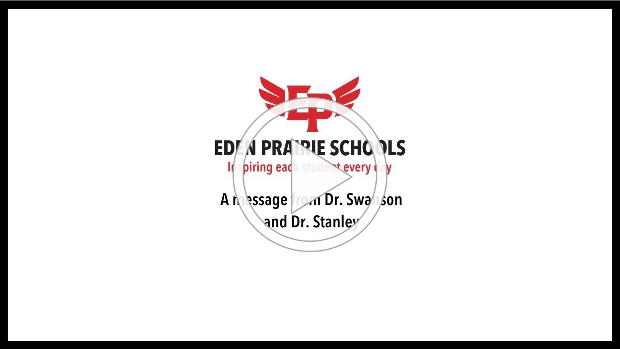 Eden Prairie Schools #eaglelearning A message from Dr. Swanson & Dr. Stanley April 10, 2020