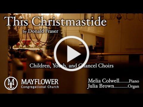 Mayflower Music: This Christmastide, Donald Fraser - Mayflower Choirs