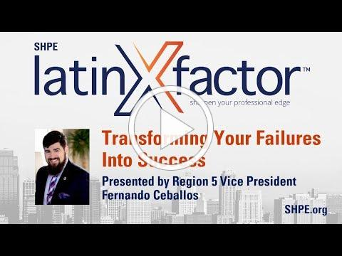 latinXfactor™:Transforming Your Failures Into Success