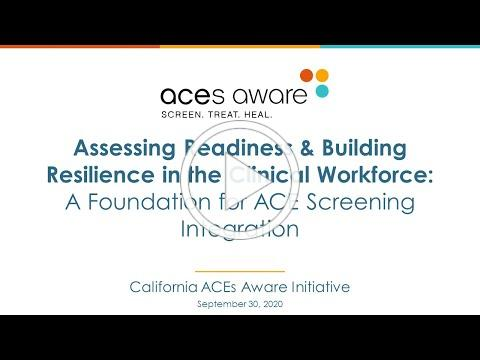 ACEs Aware September Webinar: Assessing Readiness & Building Resilience in the Clinical Workforce