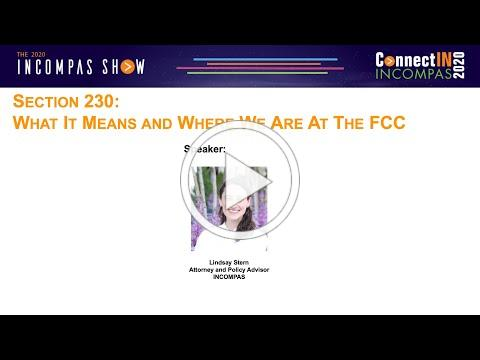 Section 230: What It Means and Where We Are At The FCC