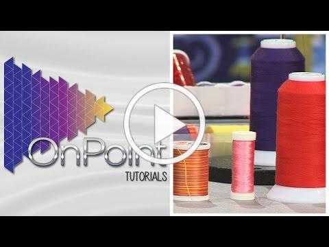 Thread Choices for Your Quilting Project (Ep. 206)