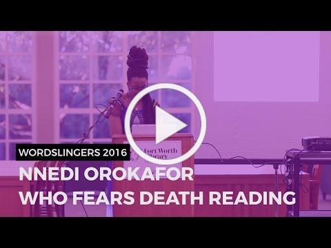 """Wordslingers 2016: Nnedi Orokafor """"Who Fears Death"""" Reading"""