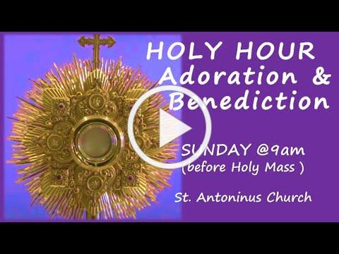 HOLY HOUR - St Antoninus , March 6, 2021 at 9am