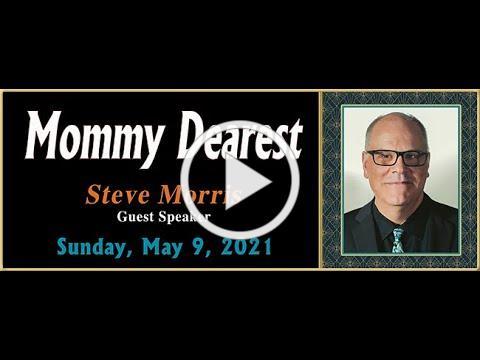 """05.09.2021 """"Mommy Dearest"""" by Steve Morris [Guest Speaker]"""