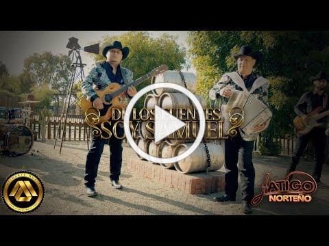 Latigo Norteño - De Los Fuentes Soy Samuel (Video Musical)