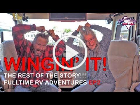 The Rest of the Story! | Wingin' It!, Ep 2 | RV Texas Y'all