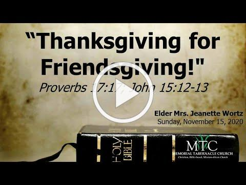 "Sermon: ""Thanksgiving for Friendsgiving!"" (Proverbs 17:17; John 15:12-13)"