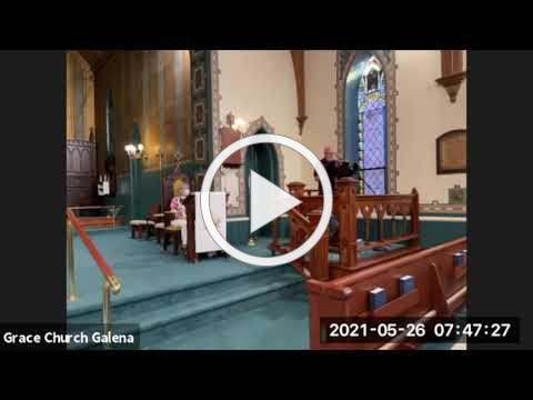 Grace Episcopal Church, Galena IL, Wednesday Morning Prayer 5 26 2021