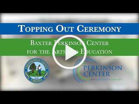 Baxter Perkinson Center for the Arts and Education Topping Out Ceremony