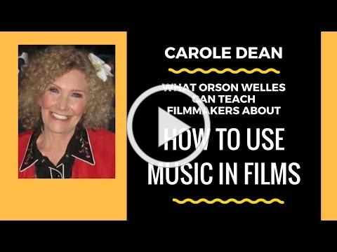 Carole Dean - What Orson Welles Can Teach Filmmakers About Using Music In Films