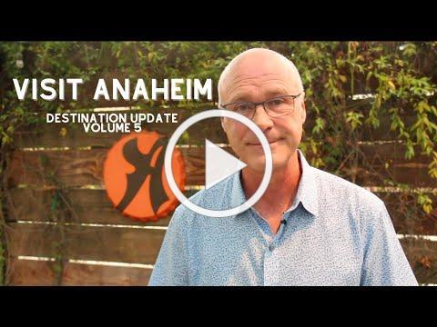 Visit Anaheim Destination Update (Vol. 5)