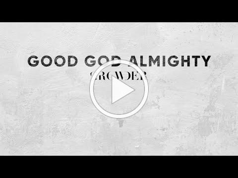 Good God Almighty - Crowder (Lyric Video)