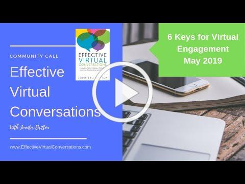 Effective Virtual Conversations: 6 Keys to Virtual Call Engagement (May 13, 2019)