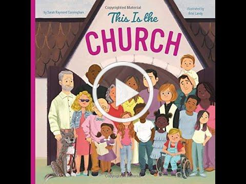 """FCCGE - Storytime Tuesday """"This is the Church"""" by Sarah Rayond Cunningham"""