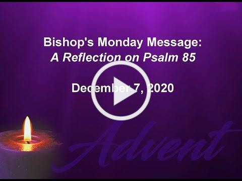 Bishop's Monday Message 12 07 20