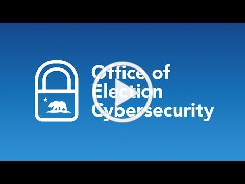 Election Cybersecurity Briefing with DHS, Cal OES, and Law Enforcement