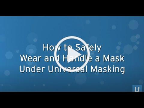 How to safely wear and handle a mask under universal masking | UCLA Health