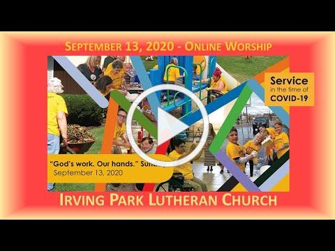Irving Park Lutheran Church, Online Worship, September 13, 2020