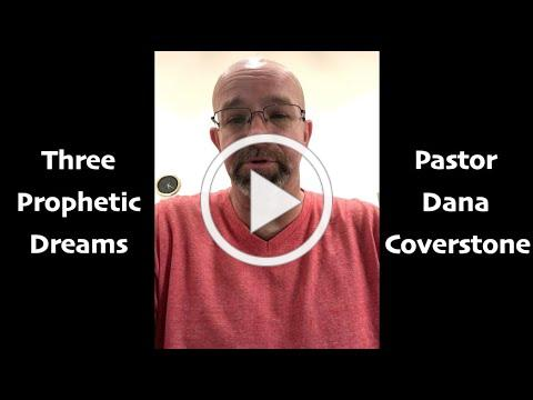 Three Prophetic Dreams from Pastor Dana