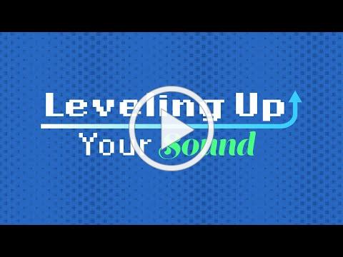 Leveling Up Your Sound - Making Videos at Home Tutorial Series