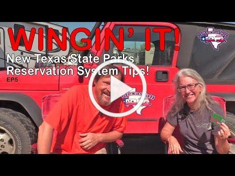 New Texas State Parks Reservations System | Wingin' It!, Ep 5 | RV Texas Y'all