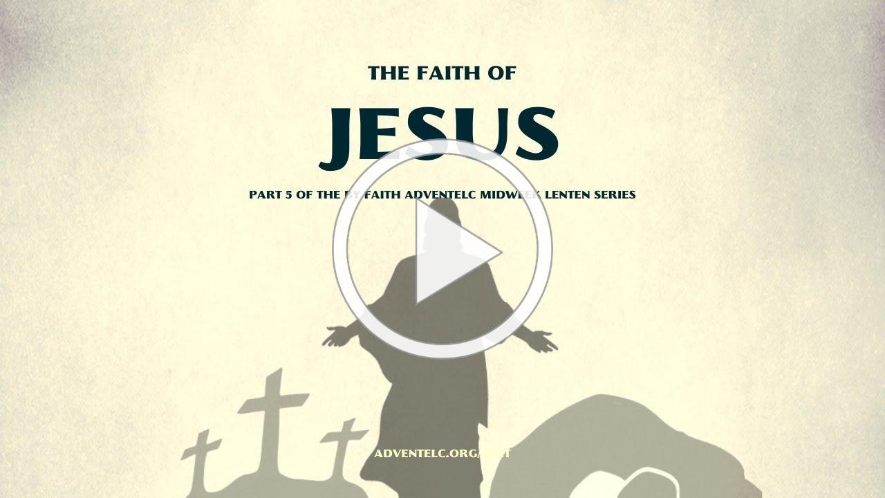 Midweek Lenten Worship - The Faith of Jesus - April 1 (no foolin')