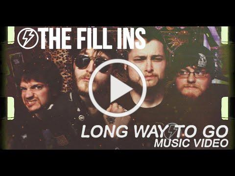 The Fill Ins - Long Way To Go (Video)