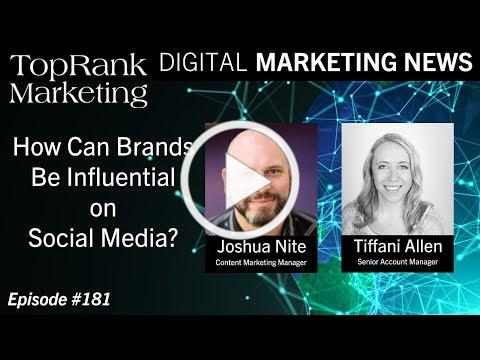 Digital Marketing News 8-30-2019: How Can Brands Be Influential on Social Media?