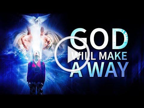 GOD WILL MAKE A WAY | Inspirational & Motivational Video