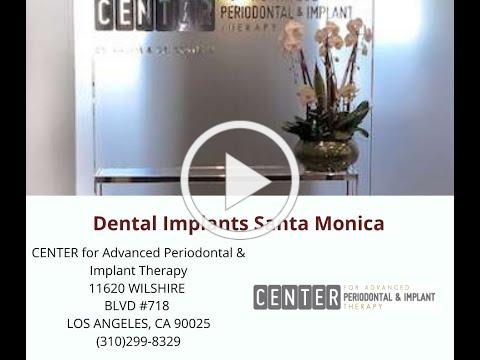 Dental Implants Santa Monica : Center for Advanced Periodontal & Implant Therapy