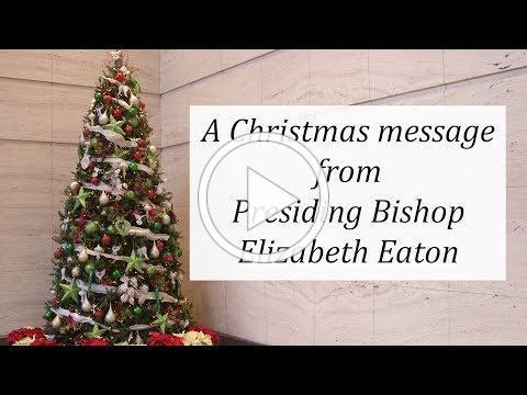 Presiding Bishop Elizabeth Eaton, Christmas Message 2018