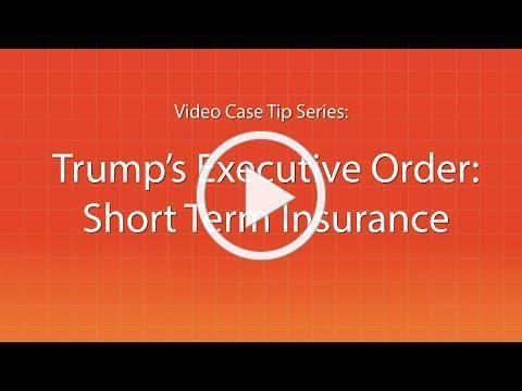 Trump's Executive Order - Short Term Insurance