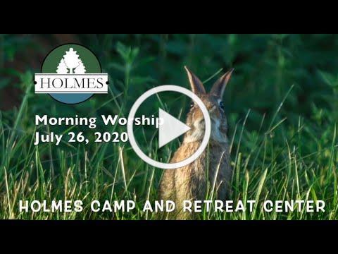Holmes Worship 7-26-2020