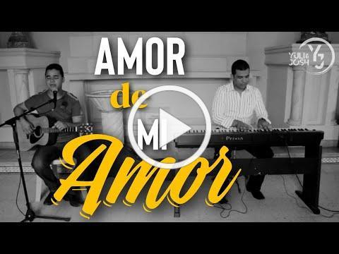 Amor de mi Amor - YULI Y JOSH - MÚSICA CATÓLICA