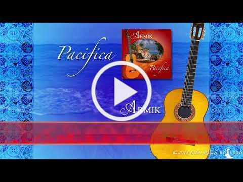 Armik - OFFICIAL - PACIFICA - Preview; Nouveau Flamenco, Spanish Guitar