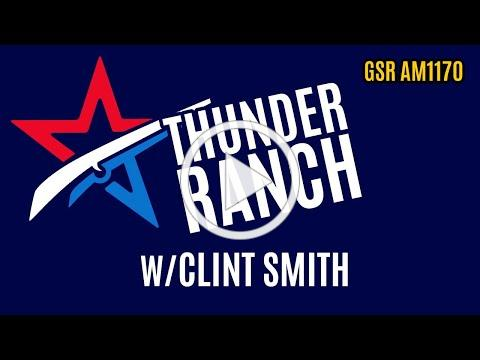 GSR AM1170 - w/ Clint Smith from Thunder Ranch