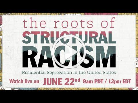 The Roots of Structural Racism: Segregation in the US