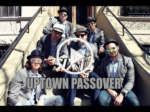 "Six13 - Uptown Passover (an ""Uptown Funk"" adaptation for Pesach)"