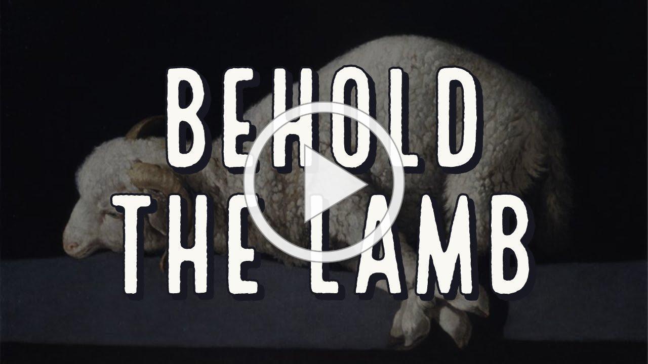 Behold the Lamb, with Deacon Matt Newsome