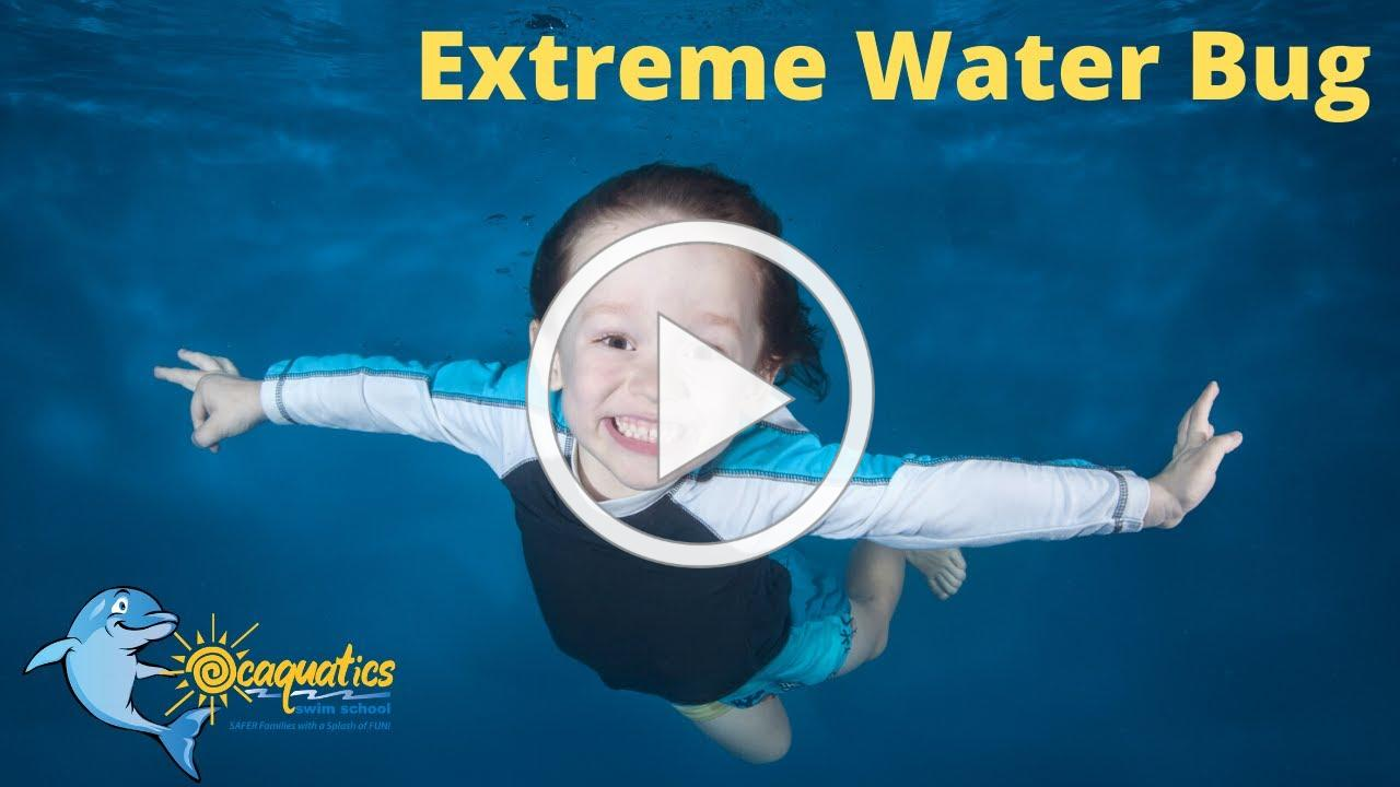 Extreme Water Bug