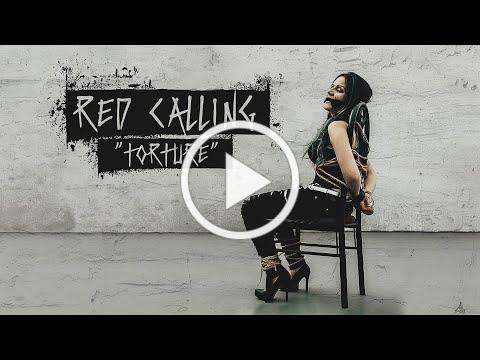Red Calling - Torture [OFFICIAL VIDEO]