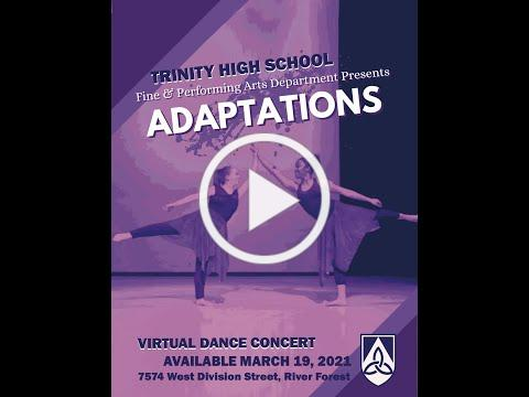 Adaptations: A Trinity High School Virtual Dance Concert