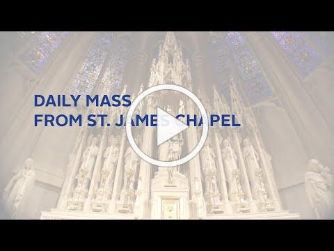 Daily Mass from St. James Chapel - 5/29/2020