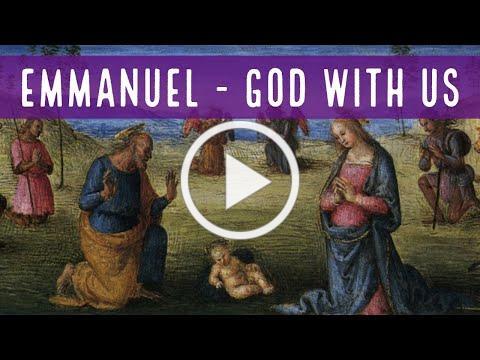 Emmanuel: God With Us with Deacon Matt Newsome
