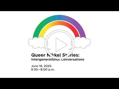 Queer Nikkei Stories: Intergenerational Conversations