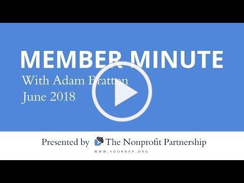 June 2018 Member Minute with Adam Bratton of The Nonprofit Partnership
