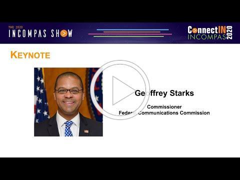 INCOMPAS Show Keynote: FCC Commissioner Geoffrey Starks